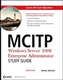 img - for MCITP: Windows Server 2008 Enterprise Administrator- Study Guide: (Exam 70-647) by Steven Johnson (2009-01-09) book / textbook / text book