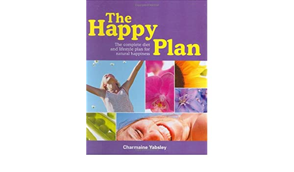 The Happy Plan: The Complete Diet and Lifestyle plan to ...