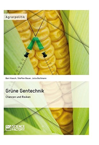 Grüne Gentechnik – Chancen und Risiken