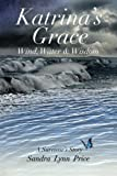 img - for Katrina's Grace: Wind, Water and Wisdom book / textbook / text book