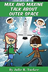 Max and Maxine Talk about Outer Space (Fun with Friends Book 2)