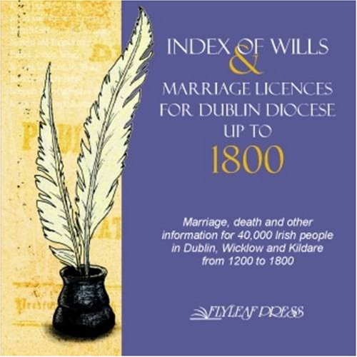 Index of Wills & Marriage Licenses for Dublin Diocese up to 1800 PDF