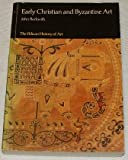 Early Christian and Byzantine Art, John Beckwith, 0140561331