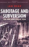 Sabotage and Subversion: The Soe and Oss at War (Cmp)