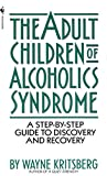 Product review for Adult Children of Alcoholics Syndrome: A Step By Step Guide To Discovery And Recovery