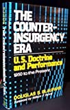 Book cover for The Counterinsurgency Era: U.S. Doctrine and Performance, 1950 to the Present