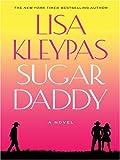 Sugar Daddy, Lisa Kleypas, 078629373X