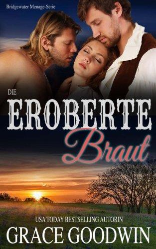 Die eroberte Braut (Aus der Serie Bridgewater-Mnage) (Volume 7) (German Edition)