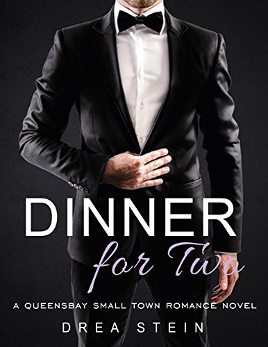 Dinner For Two: A Queensbay Small Town Romance Novel (The Queensbay Series Book 1) - medicalbooks.filipinodoctors.org