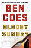 Book cover from Bloody Sunday: A Thriller (A Dewey Andreas Novel) by Ben Coes