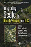 img - for Integrating Scale in Remote Sensing and GIS (Remote Sensing Applications Series) book / textbook / text book