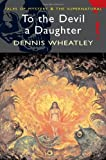 To the Devil a Daughter, Dennis Wheatley, 1840225440