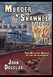 Murder in Shawnee, John E. Douglas, 1605431885