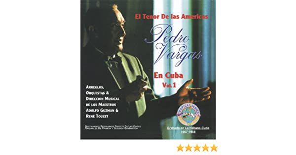 El Tenor De Las Americas En Cuba Vol. 1 by Pedro Vargas on Amazon Music - Amazon.com
