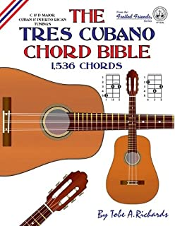 The Tres Cubano Chord Bible: C and D Major Cuban and Puerto Rican Tunings 1,536