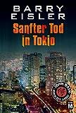 Sanfter Tod in Tokio (John Rain - herrenloser Samurai 1) (German Edition)
