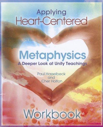 Applying Heart-Centered Metaphysics