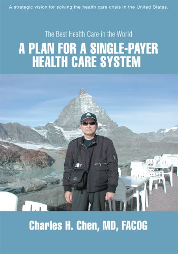 A Plan for a Single-Payer Health Care System: The Best Health Care