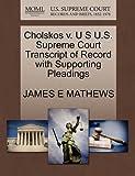 Cholskos V. U S U. S. Supreme Court Transcript of Record with Supporting Pleadings, James E. Mathews, 1270095374