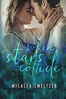 When Stars Collide (Light in the Dark Book 2) by [Smeltzer, Micalea]