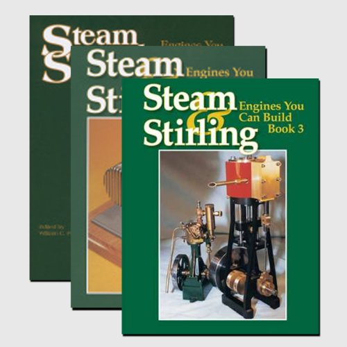 Steam and Stirling: Engines You Can Build (Volumes 1, 2 and 3)