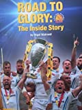 Road to Glory: The Inside Story