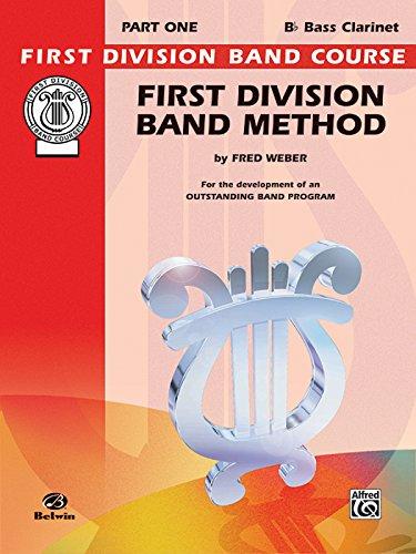 First Division Band Method, Part 1: B-flat Bass Clarinet (First Division Band (First Division Band Method Book)