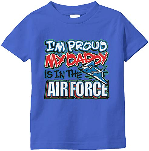 Amdesco I'm Proud My Daddy is in The AIR Force Infant T-Shirt, Royal Blue 24 Month