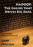 Hadoop: The Engine That Drives Big Data