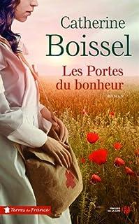 Les portes du bonheur, Boissel, Catherine