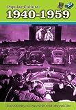 Popular Culture: 1940-1959, Nick Hunter, 1410946304