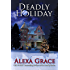 Deadly Holiday: Book Four: Deadly Series Novella