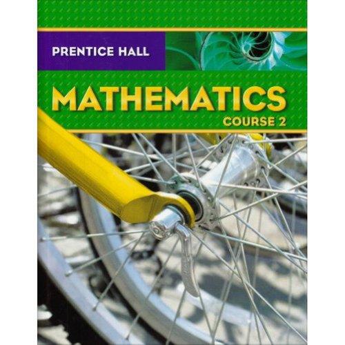 Prentice Hall Mathematics Course 2, Student Edition
