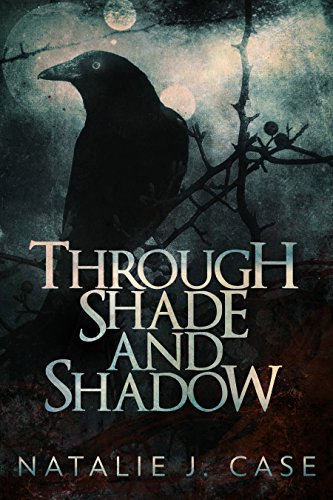 Through Shade and Shadow (Shades and Shadows Book 1)