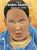 Tendre Banlieue, Tome 14 : Appel au calme