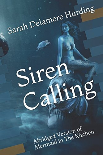 Download Siren Calling: Abridged Mermaid in The Kitchen ebook