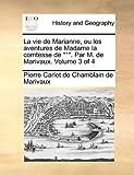 La Vie de Marianne, Ou les Aventures de Madame la Comtesse de *** Par M de Marivaux, Pierre Carlet De Chamblain De Marivaux, 1140955535