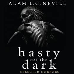 Hasty for the Dark: Selected Horrors