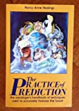 The Practice of Prediction, Nancy A. Hastings, 0877286841