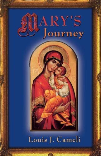 Mary's Journey by Louis J. Cameli