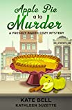 Apple Pie A La Murder: A Freshly Baked Cozy Mystery,  book 1 by  Kate Bell in stock, buy online here