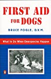 img - for First Aid for Dogs: What to do When Emergencies Happen book / textbook / text book