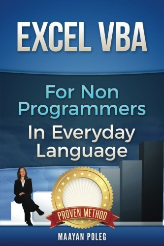 Excel VBA: for Non-Programmers (Programming in Everyday Language) (Volume 1) by CreateSpace Independent Publishing Platform
