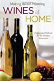 Making Award Winning Wines at Home, Bill Smith, 1565238095