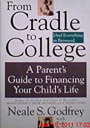 From Cradle to College (And Everything in Between): A Parent's Guide to Financing Your Child's Life