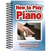 How to Play Piano and Keyboard: Easy-to-carry, Easy-to-use. Perfect for Every Age.