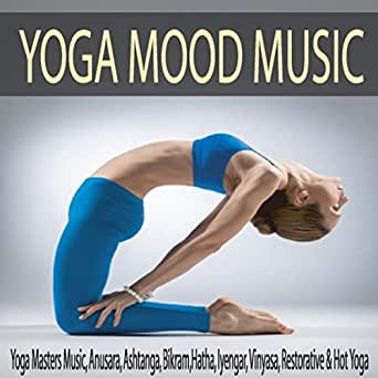 Yoga Mood Music: Yoga Masters Music, Anusara, Ashtanga ...