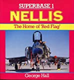 Nellis : Home of Red Flag, Hall, George, 0850458447