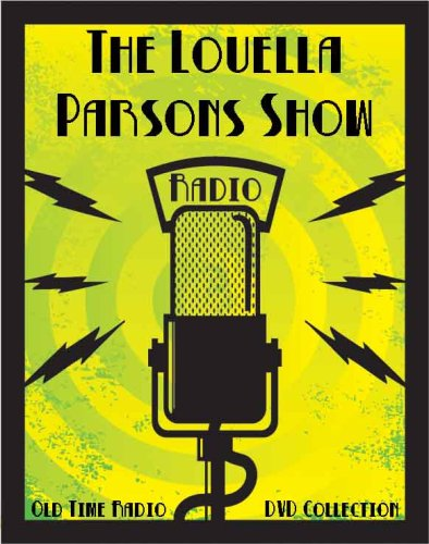 - 3 Classic The Louella Parsons Show Old Time Radio Broadcasts on DVD (over 60 Minutes running time)