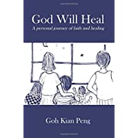 God Will Heal: A personal journey of faith and healing